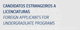 Candidatos Estrangeiros a Licenciaturas / Foreign Applicants for Undergraduate Programs